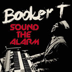 Booker T ft. Mayer Hawthorne - Sound the Alarm Artwork
