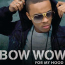 Bow Wow ft. Sean Kingston - For My Hood Artwork