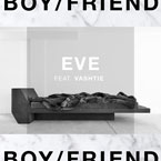 BOY/FRIEND ft. VA$HTIE - Eve Artwork