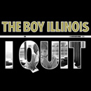 The Boy Illinois - I Quit Artwork