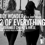 Boy Wonder ft. 2 Chainz & Ree$e - 2 of Everything Artwork