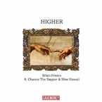 Brian Fresco - Higher ft. Chance The Rapper & Blue Hawaii Artwork
