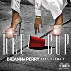 Brianna Perry ft. Pusha T - Red Cup Artwork