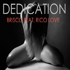 Brisco ft. Rico Love - Dedication Artwork