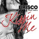 Brisco ft. Ray J - Kissin Me Artwork