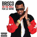 Brisco ft. Lil Wayne - On the Wall Artwork