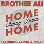Brother Ali ft. Bambu & MaLLy- Home Away From Home Artwork
