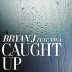 Bryan J ft. Tyga - Caught Up Artwork