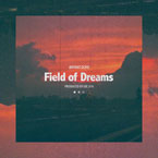 Bryant Dope - Field Of Dreams Artwork