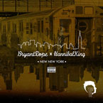 Bryant Dope x Hannibal King ft. ANTHM - NNY Artwork