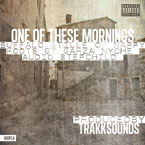 B. Stille (Nappy Roots) ft. GT Garza, Nyche, Audio Stepchild - One of These Mornings Artwork