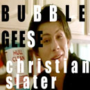 Bubble Geese - Christian Slater Artwork