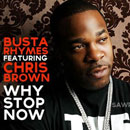 Busta Rhymes ft. Chris Brown - Why Stop Now Artwork