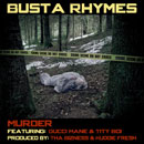 Busta Rhymes ft. Gucci Mane & Tity Boi - Murder Artwork