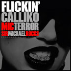 Calliko ft. Mic Terror & Sir Michael Rocks - Flickin Artwork