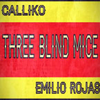 Calliko ft. Emilio Rojas - 3 Blind Mice Artwork