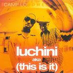 Camp Lo - Luchini (AKA This Is It) Artwork