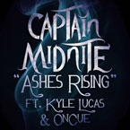 Captain Midnite ft. Kyle Lucas &amp; OnCue - Ashes Rising Artwork