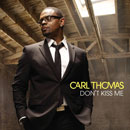 Carl Thomas - Don't Kiss Me Artwork