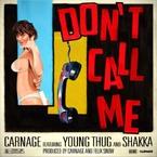 Carnage - Don't Call Me ft. Young Thug & Shakka Artwork