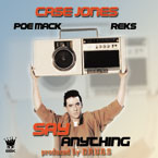 Case Jones ft. Poe Mack x REKS - Say Anything Artwork