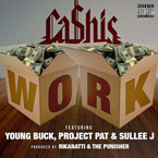 Ca$his ft. Young Buck, Project Pat & Sullee J. - Work Artwork