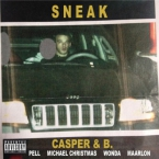 Casper & B. - Sneak ft. Pell, Michael Christmas, Wonda & Maarlon Artwork