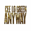 Cee Lo Green - Anyway Artwork