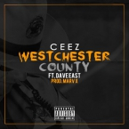 Ceez - Westchester County ft. Dave East Artwork