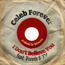 Celeb Forever ft. Donnis & XV - I Don't Believe You Artwork