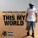 Chamillionaire ft. Big K.R.I.T. & Stephanie Tunchez - This My World Artwork