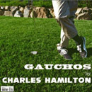 Charles Hamilton - Gauchos Artwork