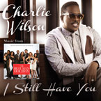 Charlie Wilson - I Still Have You Artwork