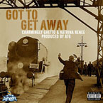 Charmingly Ghetto ft. Katrina Renee - Got to Get Away Artwork