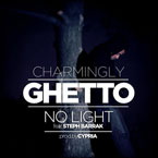 Charmingly Ghetto ft. Steph Barrak - No Light Artwork