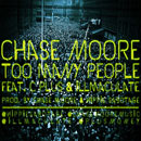 Chase Moore ft. C Plus & illmaculate - Too Many People Artwork