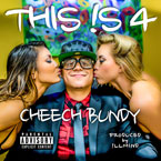 Cheech Bundy - This is 4 Artwork