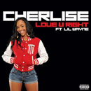 Cherlise ft. Lil Wayne - Love You Right Artwork