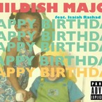 Childish Major - Happy Birthday ft. Isaiah Rashad & SZA Artwork