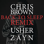 Chris Brown - Back To Sleep (Remix) ft. Usher & Zayn Malik Artwork