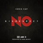 Chris Cap - No Disrespect Artwork