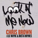 Chris Brown ft. Lil Wayne &amp; Busta Rhymes - Look at Me Now Artwork