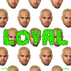 Chris Brown ft. Lil Wayne & Tyga - Loyal Artwork