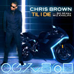 Chris Brown ft. Big Sean & Wiz Khalifa - Til I Die Artwork
