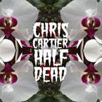 Chris Cartier - Half Dead Artwork