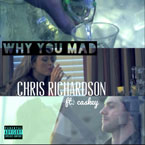 Chris Richardson ft. Caskey - Why You Mad Artwork