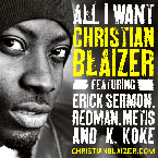 Christian Blaizer ft. Erick Sermon, Redman, Metis &amp; K. Koke -&nbsp; All I Want Artwork