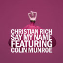 Christian Rich ft. Colin Munroe - Say My Name Artwork