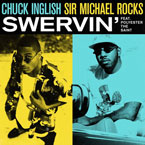 Chuck Inglish ft. Sir Michael Rocks - Swervin' Artwork