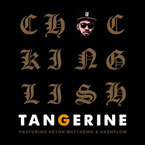 Chuck Inglish ft. Aston Matthews &amp; Kashflow - Tangerine Artwork